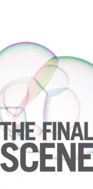 The Final Scene March 4th- March 27th